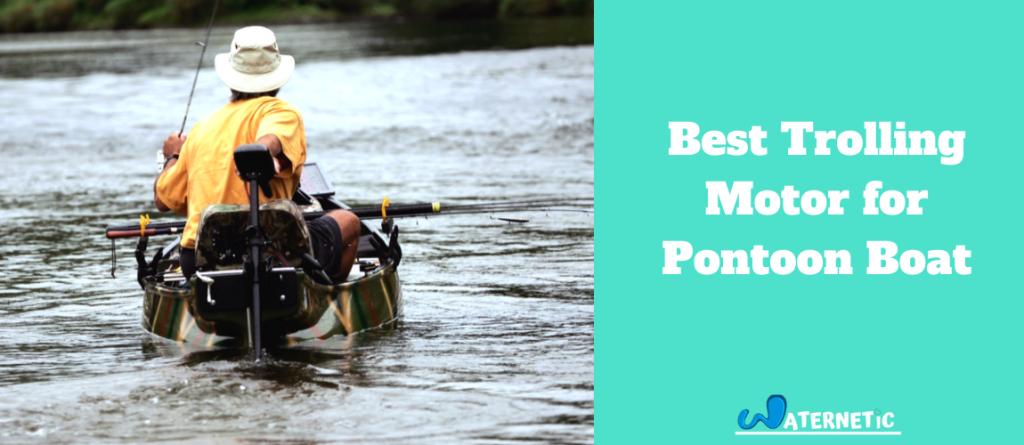 Trolling motor for pontoon