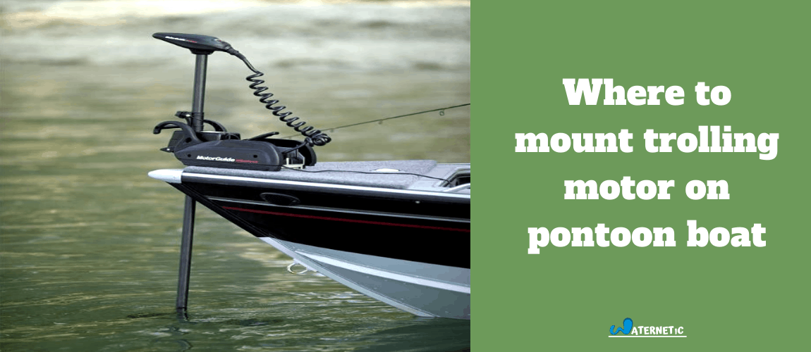 Where to mount trolling motor on pontoon boat