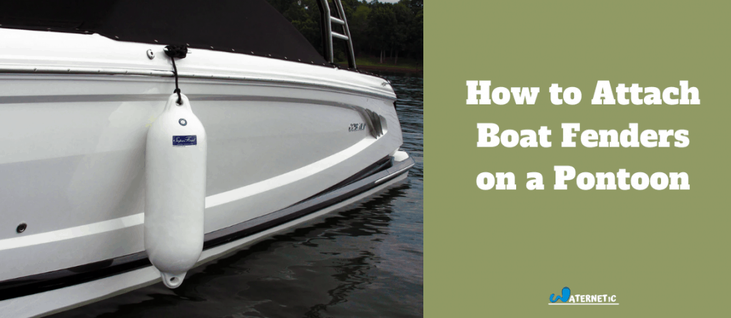 How to Attach Boat Fenders on a Pontoon