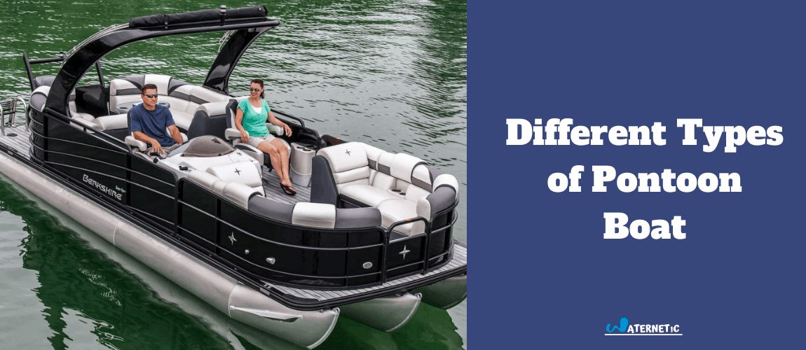 Different Types of Pontoon Boats