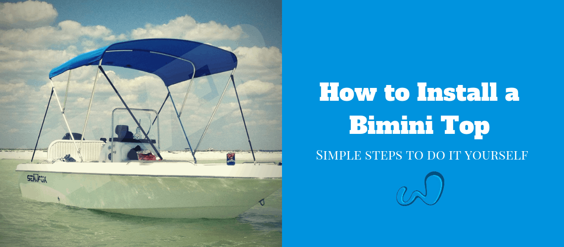 How to Install a Bimini Top