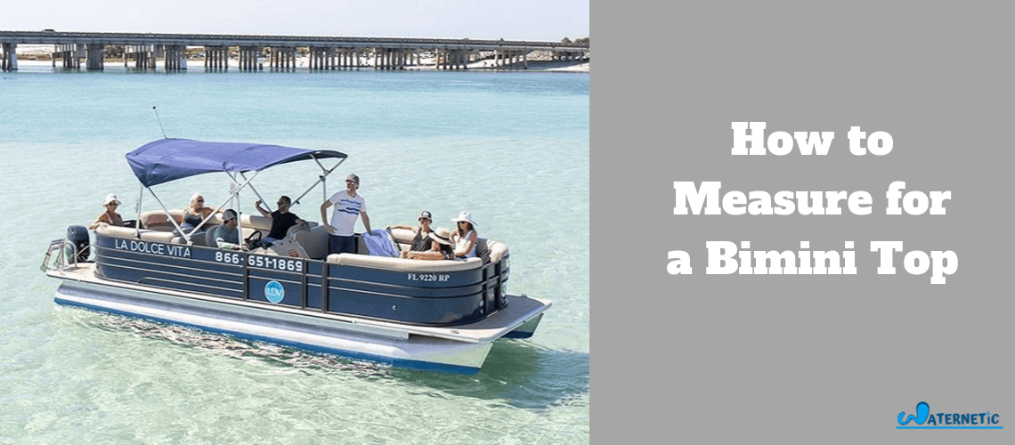 How to Measure for a Bimini Top